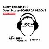 40mm Episode 056 Guest mix Goapu (Bangalore) ft Abhishek Mantri & Redlyne