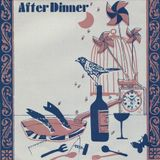 AFTER DINNER