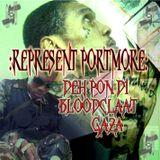 Represent Portmore: Deh Pon Di Bloodclaat Gaza