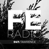 First Ear Radio 047 + Tawrence