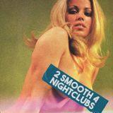 2 Smooth 4 Nightclubs Vol. 2