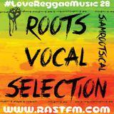 Roots Vocal Selection - RastFM #loveReggaeMusic Show 28 30/12/2017