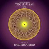 Technism 96 [ Hummingbird guest mix ]