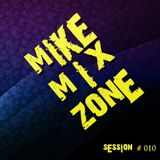 MIKE Session  # 010 (By MIKE MrLocomix)