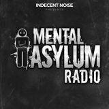 Indecent Noise - Mental Asylum Radio 001