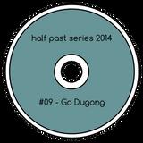 Half Past Mix #9: Go Dugong