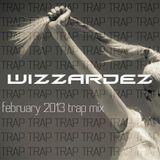 Wizzardez - February 2013 Trap mix