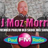 DJ MOZ MORRIS NOVEMBER PAULFM SHOW MIX OLD SKOOL XXL