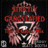 Beats Booth - Strictly Gangstafied : The ill.Gates Mix