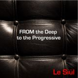 Le Siül - From The Deep to the progressive
