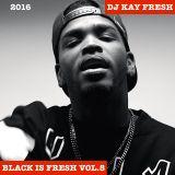 Black Is Fresh Vol.8 (2016) | ft. DJ Rapture, DJ ClimeX, Ape Drums, DJ Khaled, Snoop Dogg, WSTRN