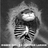 dismix 001 : GX Jupitter-Larsen