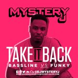 @DJMYSTERYJ | #TakeItBack | Bassline Vs Funky