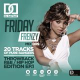 @DJDAYDAY_ / #FridayFrenzyMix 009 [THROWBACK R&B, HIP HOP EDITION EP.1]
