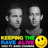 Keeping The Rave Alive Episode 260 featuring Bass Chaserz