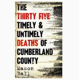 A 'The Thirty-Five Timely & Untimely Deaths of Cumberland County' Listening Companion