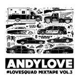ANDYLOVE_LVSQD MIXTAPE Vol.3 50k fans reach!