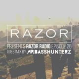 Razor Radio Episode - 26 (GuestMix By mrbasshunterz)