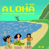 Aloha - Electropicolatingrooves 4/5