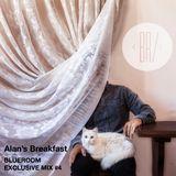 Alan's Breakfast X Blueroom - Exclusive Mix #4