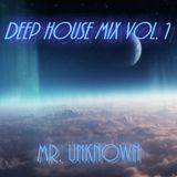 Deep House Mix Vol. 1 - Mr Unknown