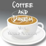 Coffee & Danish with Richard Mccallum Episode 7