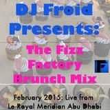 Fizz Factory Brunch Mix, Le Royal Meridian Abu Dhabi (Jan 20, 2015)