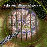dawn disco show