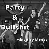 Party & Bullshit - Moose