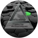 kirill matveev - hello strange podcast #202