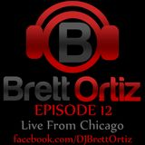 Brett Ortiz - Episode 12 - Live From Chicago