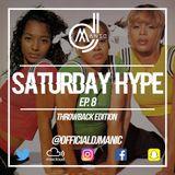 #SATURDAYHYPE EPISODE 8 *THROWBACK EDITION* (R&B & Hip Hop)