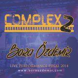 Bora Özdemir - Complex 2 (2014 Live Performance Final) FG RADIO