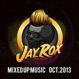 Jay Rox - Mixed up Music - October 2013