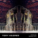 Tony Kasper - Studio Mix February 2012