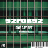 52FOR52#43- ONE DAY SET - Mixed by Chang