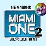 Miami One Lunch Time Mix ( #2 ) with DJ Alex Gutierrez