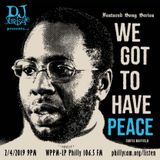 DJ YardSale presents...We Got To Have Peace 2-4-2019