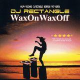 DJ Rectangle - Wax On Wax Off