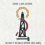 Anne Laplantine - Scurvy Bunkclipper Megamix