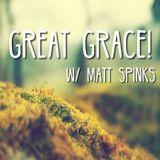 Great Grace w/ Matt Spinks