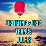 UPLIFTING & EPIC TRANCE VOL 38...MIXED BY DOMSKY