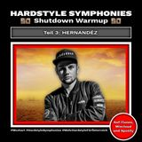 59 | Hardstyle Symphonies Takeover by Hernandéz [Shutdown Festival Warmup Teil 3]