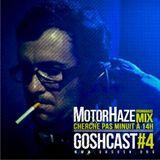 MotorHaze - Goshcast 4 - Cherche pas minuit à 14h