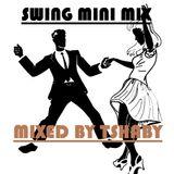 A little elekrto - Swing mix in a few minutes.