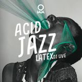 LATEX LIVE - ACID JAZZ SESSION - O LALA BALI
