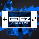 GG EZ Podcast #2