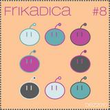 Frikadica Mixtape #8