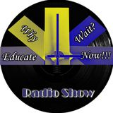Why Wait? Educate Now! Radio Show w/ Special Guests: Arthur Muhammad, Hendricks