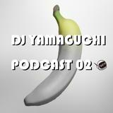 DJ YAMAGUCHI PODCAST 02